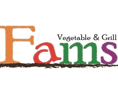 Vegetable&Grill Fams ファムズ