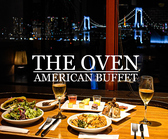 THE OVEN AMERICAN BUFFET アクアシティお台場クチコミ・THE OVEN AMERICAN BUFFET アクアシティお台場クーポン